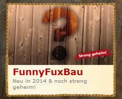 FunnyFuxBau Teaser im Fort Fun Abenteuerland
