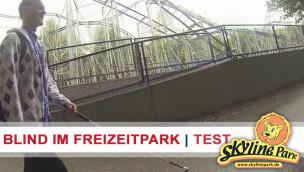 Freizeitpark als Blinder alleine besuchen? Der Test: Blind durch den Skyline Park