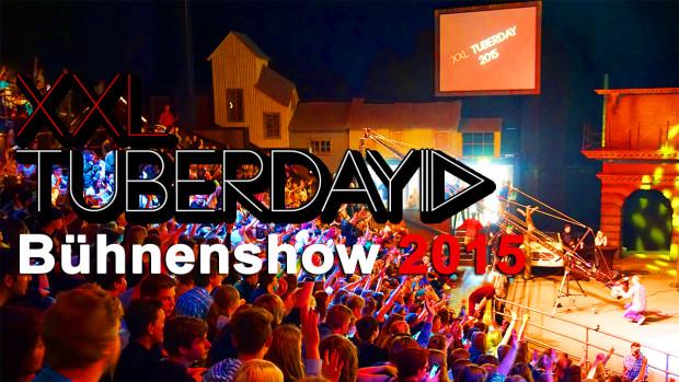 XXL TuberDay 2015 - ganze Bühnenshow