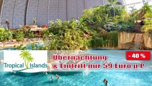 Tropical Islands mit Übernachtung im Tipi Zelt günstig buchen: Angebot ab 59€ p.P.