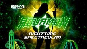 "Parque Warner Madrid zeigt 2019 exklusive Show ""Aquaman Nighttime Spectacular"""